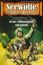 Seewölfe - Piraten der Weltmeere 695 - In der Schwefelhölle von Kavali