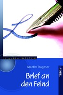 Martin Trageser: Brief an den Feind