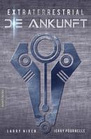 Larry Niven: Extraterrestrial - Die Ankunft: Ein Science Fiction Klassiker von Larry Niven & Jerry Pournelle ★★★★