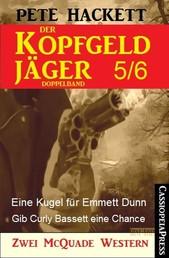 Der Kopfgeldjäger Folge 5/6 (Zwei McQuade Western) - Eine Kugel für Emmett Dunn / Gib Curly Bassett eine Chance