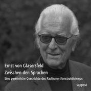 Zwischen den Sprachen - Eine persönliche Geschichte des Radikalen Konstruktivismus
