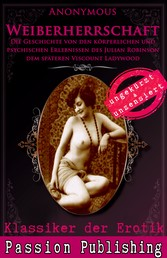Klassiker der Erotik 54: Weiberherrschaft - DIE GESCHICHTE VON DEN KÖRPERLICHEN UND PSYCHlSCHEN ERLEBNISSEN DES JULIAN ROBINSON DEM SPÄTEREN VISCOUNT LADYWOOD .