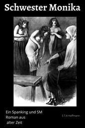 Schwester Monika - Ein Spanking und SM Roman aus alter Zeit