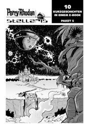 Stellaris Paket 5 - Perry Rhodan Stellaris Geschichten 41-50