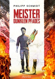 Meister dunklen Pfades - Ein phantastischer Roman