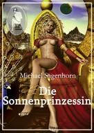 Michael Sagenhorn: Die Sonnenprinzessin ★★