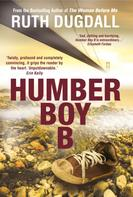 Ruth Dugdall: Humber Boy B: Shocking. Page-Turning. Intelligent. Psychological Thriller Series with Cate Austin