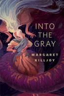Margaret Killjoy: Into the Gray