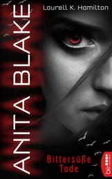 Anita Blake - Bittersüße Tode