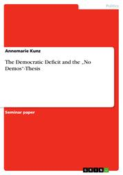 "The Democratic Deficit and the ""No Demos""-Thesis"