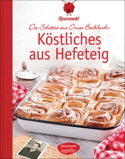 Köstliches aus Hefeteig - Die Schätze aus Omas Backbuch