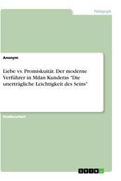 """Liebe vs. Promiskuität. Der moderne Verführer in Milan Kunderas """"Die unerträgliche Leichtigkeit des Seins"""""""