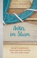 Holly Wagner: Anker im Sturm