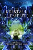 B. E. Peiffer: Die Kristallelemente (Band 4): Die blaue Unendlichkeit der Berge ★★★★★