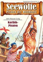 Seewölfe - Piraten der Weltmeere 22 - Karibik-Piraten