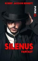 Robert Jackson Bennett: Silenus ★★★★