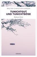 Walter Christian Kärger: Tunichtgut und Tunichtböse ★★★★