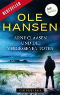 Ole Hansen: Arne Claasen und die vergessenen Toten: Der erste Fall ★★★★