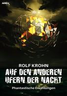 Rolf Krohn: AUF DEN ANDEREN UFERN DER NACHT