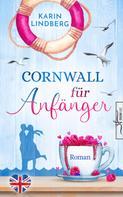Karin Lindberg: Cornwall für Anfänger ★★★★