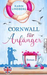 Cornwall für Anfänger - Liebesroman