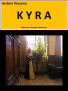 Herbert Weyand: KYRA