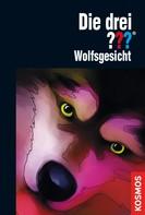 Katharina Fischer: Die drei ???, Wolfsgesicht (drei Fragezeichen) ★★★★★