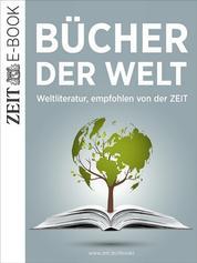 Bücher der Welt - Weltliteratur, empfohlen von der ZEIT
