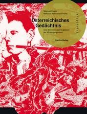 Österreichisches Gedächtnis - Über Erinnern und Vergessen der NS-Vergangenheit