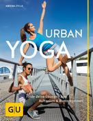 Amiena Zylla: Urban Yoga