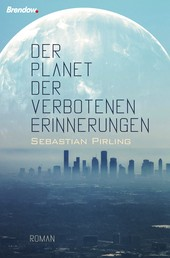 Der Planet der verbotenen Erinnerungen - Roman