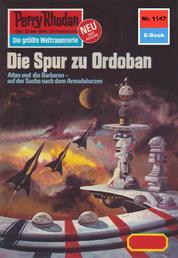 """Perry Rhodan 1147: Die Spur zu Ordoban - Perry Rhodan-Zyklus """"Die endlose Armada"""""""