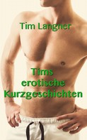 Tim Langner: Tims erotische Kurzgeschichten ★★★★★