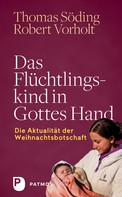 Thomas Söding: Das Flüchtlingskind in Gottes Hand