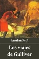 Jonathan Swift: Los viajes de Gulliver