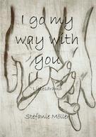 Stefanie Möller: I go my way with you