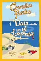 Cornelia Funke: Un viaje con sorpresa. Las Gallinas Locas 2