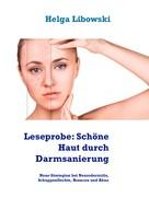 Helga Libowski: Leseprobe: Schöne Haut durch Darmsanierung