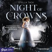 Night of Crowns. Spiel um dein Schicksal - Ungekürzte Lesung