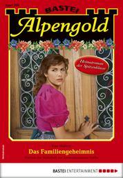 Alpengold 298 - Heimatroman - Das Familiengeheimnis