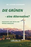 Lothar Gassmann: DIE GRÜNEN - eine Alternative?