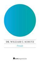 Dr. William C. Schutz: Freude ★★★★