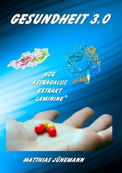 Gesundheit 3.0 - HCG, Astragalus Extrakt, Laminine