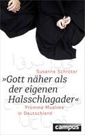 Susanne Schröter: Gott näher als der eigenen Halsschlagader ★★★★