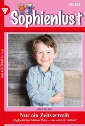 Sophienlust 384 – Familienroman - Nur ein Zeitvertreib