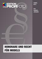 Daniel Kötz: Honorare und Recht für Models