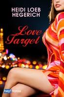 Heidi Loeb Hegerich: Love Target ★★