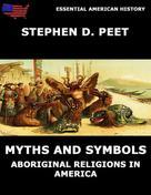 Stephen D. Peet: Myths And Symbols