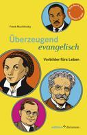 Frank Muchlinsky: Überzeugend evangelisch