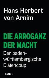 Die Arroganz der Macht - Der baden-württembergische Diätencoup
